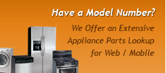 Have a Model Number? Find the Parts for Your Appliance